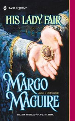Medieval Misadventures: His Lady Fair by Margo Maguire